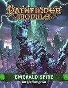 Pathfinder Module: The Emerald Spire Superdungeon