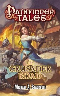 Book Pathfinder Tales: The Crusader Road by Michael A. Stackpole