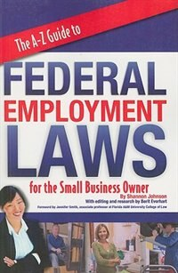 Book The A-Z  Guide to Federal Employment Laws For the Small Business Owner by Shannon Johnson