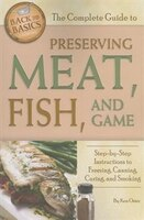 The Complete Guide to Preserving Meat, Fish, and Game: Step-by-Step Instructions to Freezing…