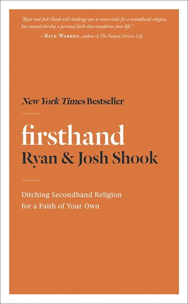 Firsthand: Ditching Secondhand Religion For A Faith Of Your Own by Ryan Shook