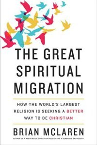 The Great Spiritual Migration: How The World's Largest Religion Is Seeking A Better Way To Be…