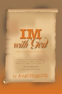 IM With God: A Journey to the Center of The One in You by AngllHugnU2