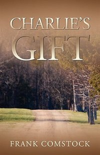 Charlie's Gift by Frank Comstock