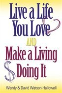 Live a Life You Love AND Make a Living Doing It