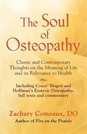 THE SOUL OF OSTEOPATHY: The Place of Mind in Early Osteopathic Life Science - Includes reprints of…