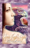 Upon Eagle's Light by Clover Autrey