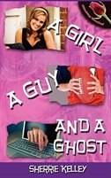 A Girl, A Guy, And A Ghost by Sherrie Kelley