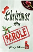 Christmas On Parole by Stacy Dawn