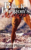 Black Dragon's Moon by Anita Philmar