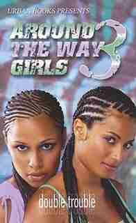 Around The Way Girls 3 by Pat Tucker