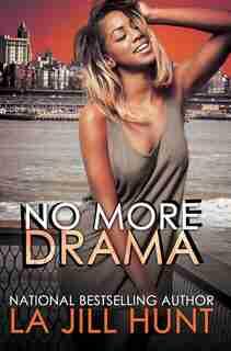 No More Drama by La Jill Hunt
