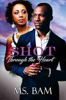 Shot Through The Heart by Ms Bam