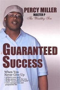 Guaranteed Success by Percy Master P Miller