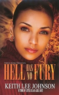 Hell Has No Fury by Keith Lee Johnson