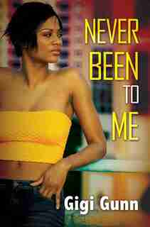 Never Been To Me by Gigi Gunn