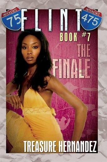 Flint: Book 7: The Finale by Treasure Hernandez