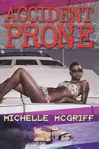 Accident Prone by Michelle McGriff