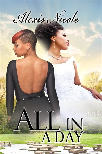 All In A Day by Alexis Nicole