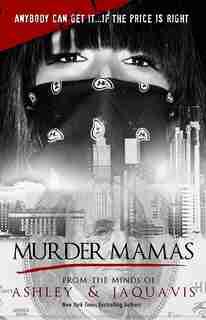 Murder Mamas by Ashley & Jaquavis