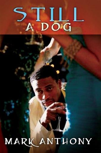 Still A Dog by Mark Anthony