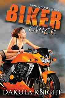 Biker Chicks by Dakata Knight