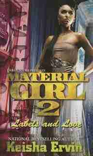 Material Girl 2: Labels And Love by Keisha Ervin