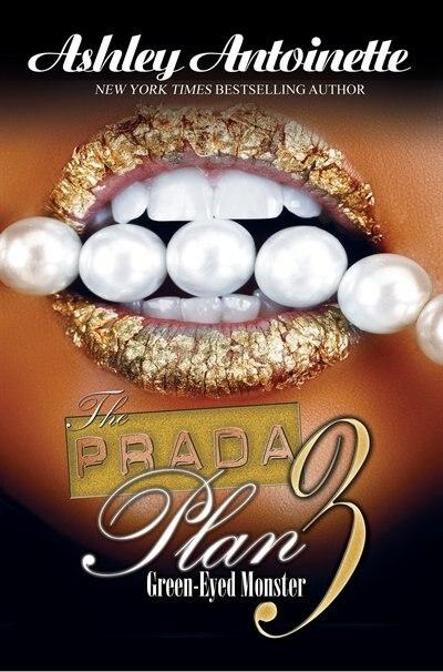 The Prada Plan 3:Green-eyed Monster by Ashley Antoinette