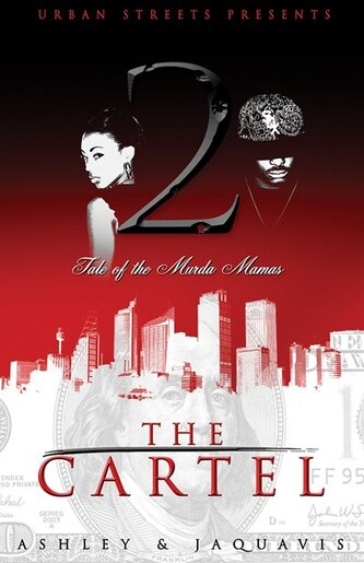 The Cartel 2: Tale Of The Murda Mamas by Ashley & Jaquavis