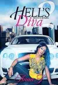 Hell's Diva Ii:Mecca's Return by Anna J.