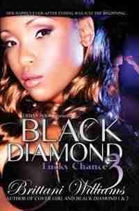 Black Diamond 3: Lucky Chance by Brittani Williams