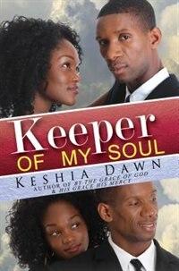 Keeper Of My Soul by Keshia Dawn