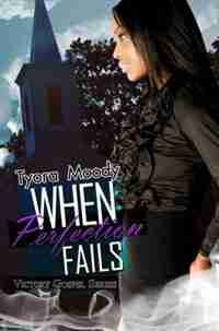 When Perfection Fails: Victory Gospel Series by Tyora Moody