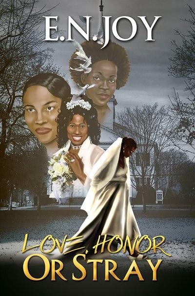 Love, Honor Or Stray: by E.n. Joy