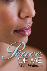 Peace Of Me by T.n. Williams