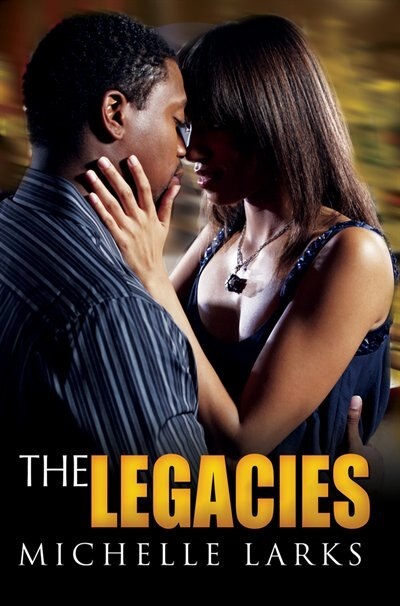 The Legacies by Michelle Larks