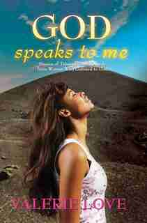 God Speaks To Me by Valerie Love