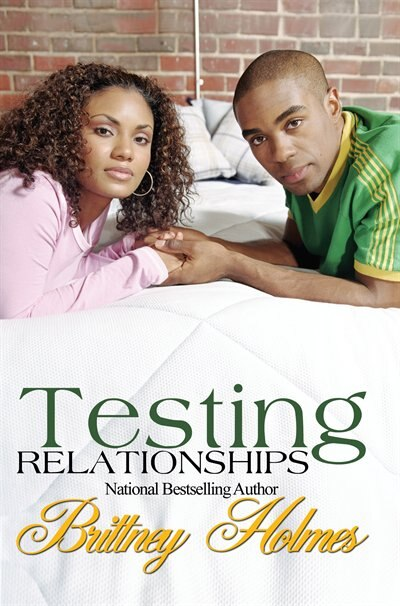 Testing Relationships by Brittney Holmes