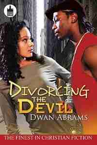 Divorcing The Devil by Dwan Abrams