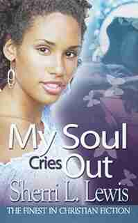 My Soul Cries Out by Sherri Lewis