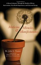 Medicine; Miracles And Manifestations