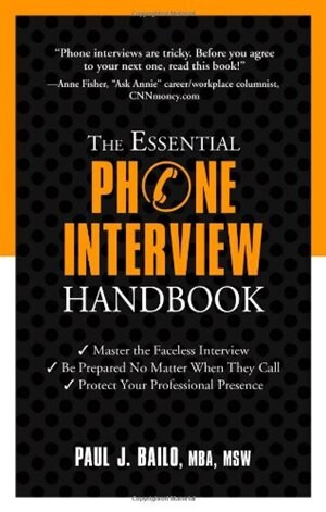 The Essential Phone Interview Handbook by Paul Bailo