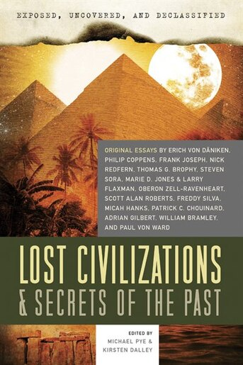 Exposed, Uncovered, & Declassified: Lost Civilizations & Secrets Of The Past by Michael Pye