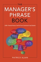 The Manager's Phrase Book: 3,000+ Powerful Phrases That Put You In Command In Any Situation