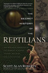 The Secret History Of The Reptilians: The Pervasive Presence Of The Serpent In Human History…