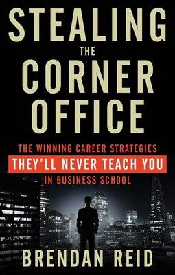 Book Stealing The Corner Office by Brendan Reid