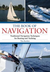 The Book of Navigation: Traditional Navigation Techniques for Boating and Yachting