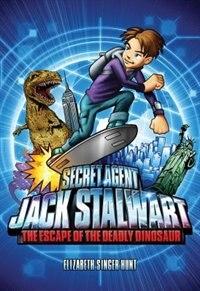 Book Secret Agent Jack Stalwart: Book 1: The Escape Of The Deadly Dinosaur: Usa by Elizabeth Singer Hunt