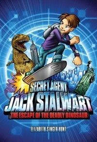Secret Agent Jack Stalwart: Book 1: The Escape Of The Deadly Dinosaur: Usa