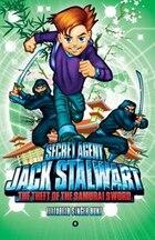 Secret Agent Jack Stalwart: Book 11: The Theft Of The Samurai Sword: Japan